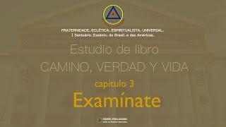 Estudio de libro CAMINO, VERDAD y VIDA - Cap 3 Examínate