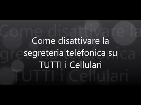 Guida: Come Disattivare La Segreteria Telefonica Su Tutti I Cellulari
