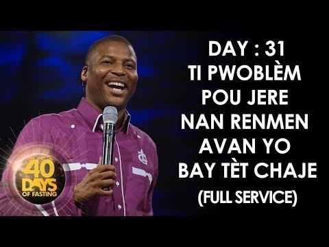Grégory Toussaint | 40 DAY FAST - 31ème Jour | Ti Pwoblèm pou Jere nan Renmen Avan yo Bay Tèt Chaje