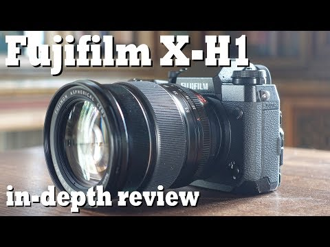 Fujifilm X-H1 review - in-depth with Gordon and Doug