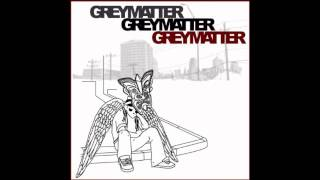 Grey Matter - The Problem