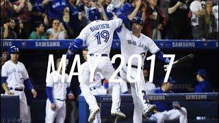 Toronto Blue Jays - May 2017 Highlights | Bautista, Travis, Smoak + real baseball