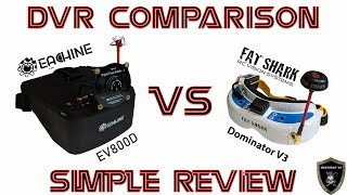 FPV Goggle DVR Comparison | Eachine EV800D vs Fat Shark Dominator V3 | Simple Review