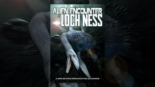 Alien Encounters at Loch Ness
