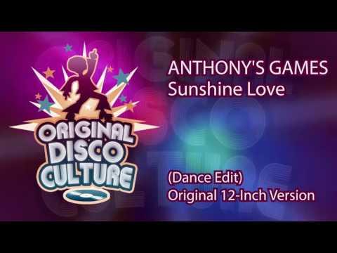 Anthony's Games - Sunshine Love (Dance Edit Original 12-Inch Version)