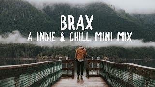Download Brax   A Indie & Chill Mini Mix