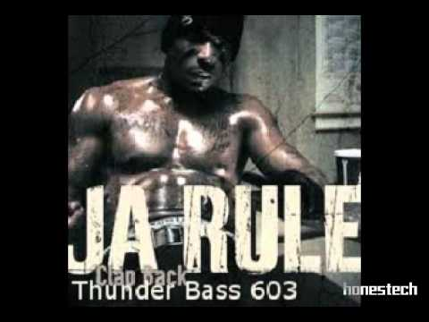 Thunder Bass Boost Clap Back  Ja Rule