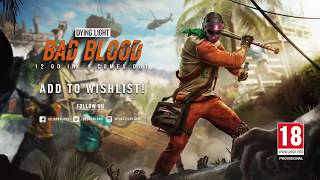 Dying Light : Bad Blood Global Playtest Is Here | Early Access Trailer