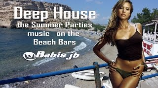 Deep House Summer hits 2014 Babis jb the Beach Bars Music in Skiathos,Thasos,Kos,Zakynthos,Mykonos