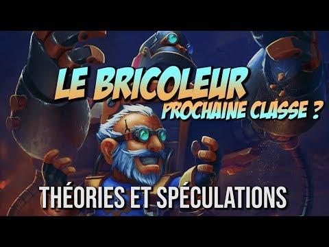 LE BRICOLEUR, PROCHAINE CLASSE DE WOW ?