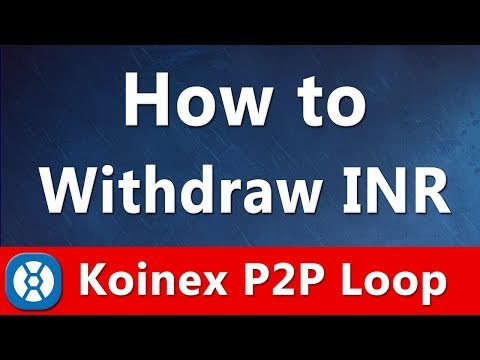 How To Sell Crypto & Withdraw INR - Koinex P2P Loop