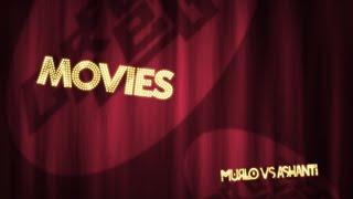 Murlo vs Ashanti –Movies