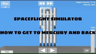 SpaceFlight Simulator-How to get to MERCURY and BACK
