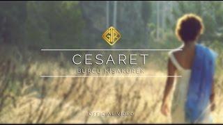 Cesaret [Official Video] - Burcu Kısakürek