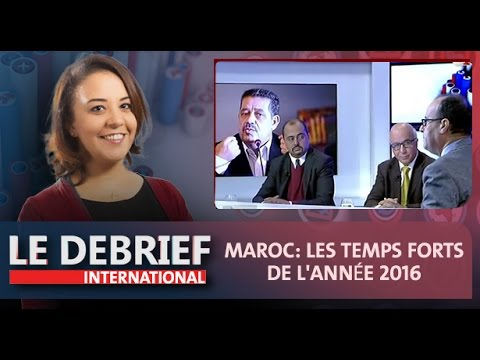 Le Debrief: Maroc: les temps forts de l'année 2016