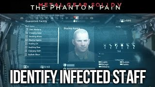 Metal Gear Solid 5: The Phantom Pain - How to Identify Infected Staff for Quarantine