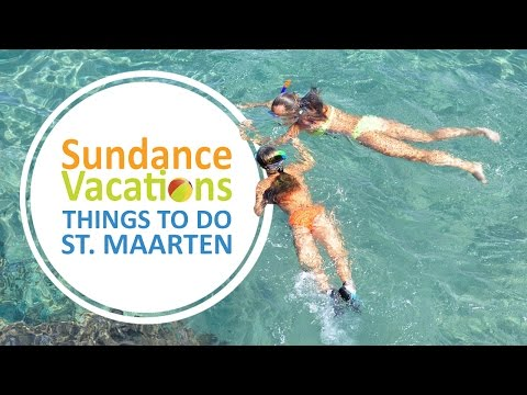 Sundance Vacations- Things to Do in St. Maarten
