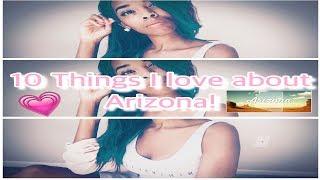 10 Reasons I love AZ!