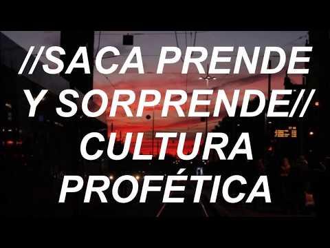 Cultura Profética // Saca Prende y Sorprende (Letra)