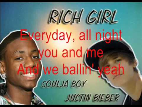 Justin Bieber ft. Soulja Boy - Rich Girl LYRICS