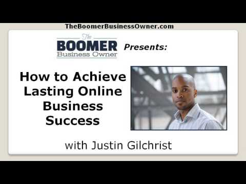 Entrepreneurs - How To Achieve Lasting Online Business Success (video)