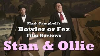 Stan & Ollie (2018) Bowler or Fez Film Review