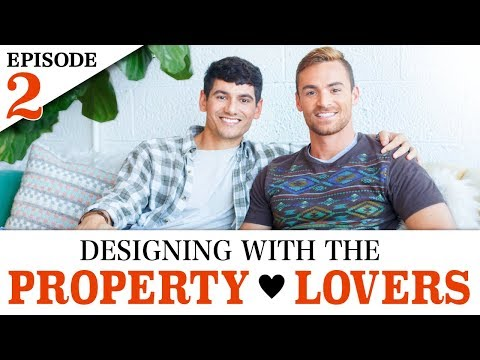 DESIGNING WITH THE PROPERTY LOVERS EP. 2