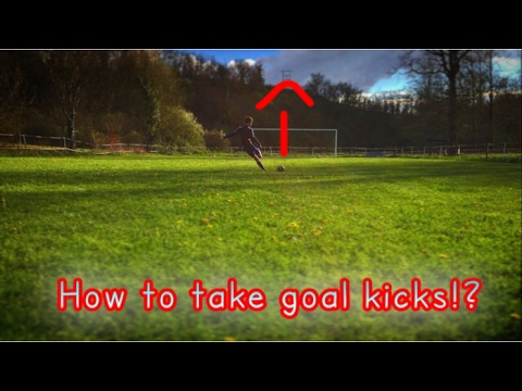 How to take goal kicks