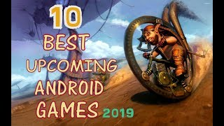 10 Best Upcoming Android Games Action/Racing/Strategy & More ! | Best Upcoming Games 2019 !!!