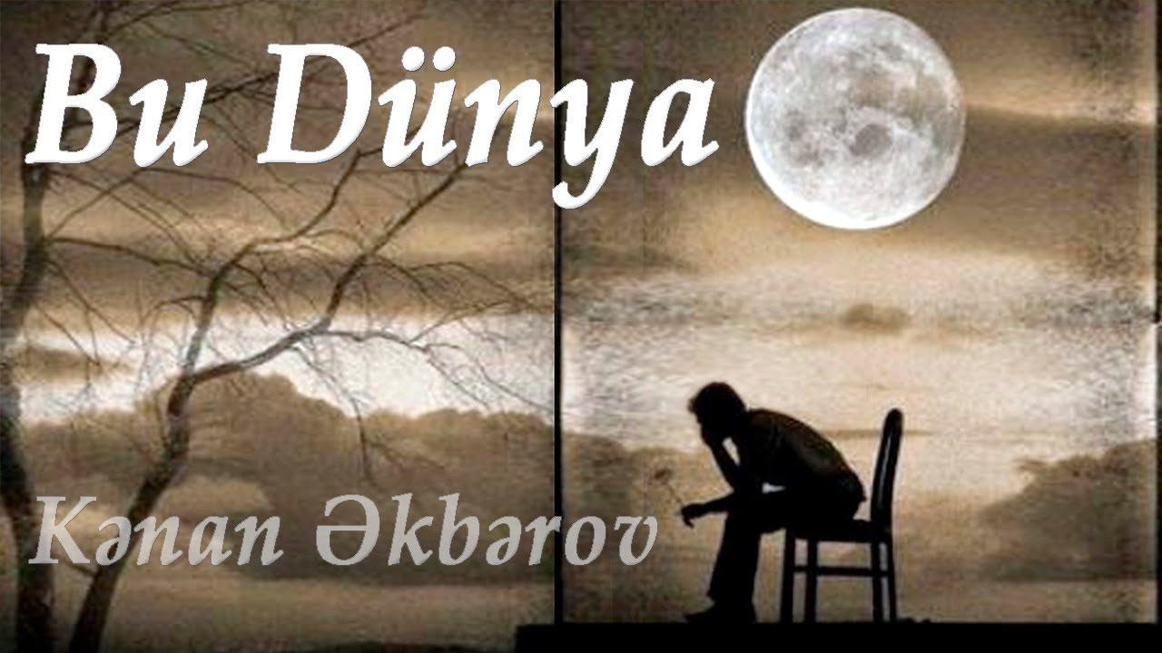 Kenan Akberov - Bu Dunya (Şeir) Yeni