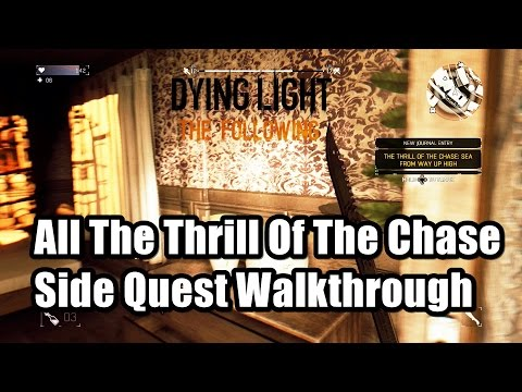 Dying Light The Following All The Thrill Of The Chase Side Quest Walkthrough