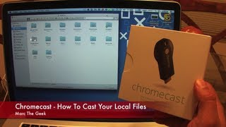 Chromecast - How to Cast your Local Files