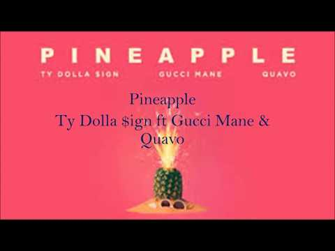 Ty Dolla Sign ft Gucci Mane & Quavo- Pineapple Lyrics (Explicit)