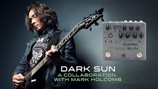 Mark Holcomb talks about the making of the DARK SUN Digital Delay + Reverb