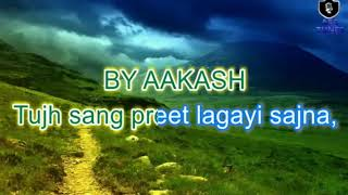Tujh Sang Preet Lagai HD KARAOKE WITH FEMALE VOICE BY AAKASH