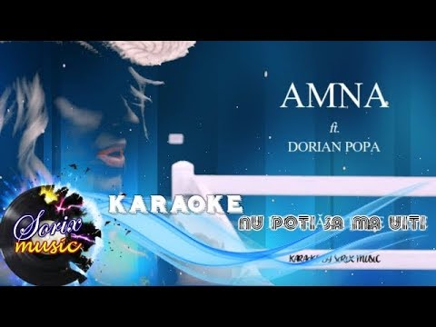 Amna & Dorian Popa- Nu poți să mă uiți   KARAOKE (Versuri/Lyrics)