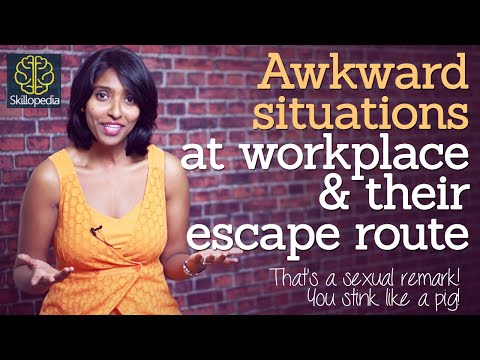 Dealing With Awkward Situations At Workplace & Their Escape Routes - Interpersonal & Soft Skills