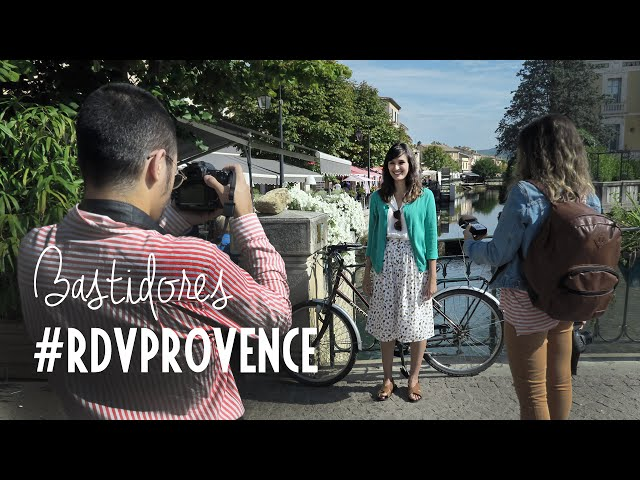 Bastidores, primeiro dia de gravação - #RDVPROVENCE