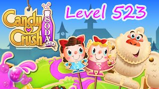 Candy Crush Soda Saga Level 523 (NO BOOSTERS)