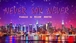 """"""" NEVER  SAY  NEVER """" [ Acoustic R&B Pop Jazz Soul Instrumental ] prod By MELLOW MANITRA"""