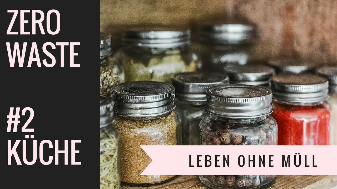 Zero Waste in der Küche - mit VERLOSUNG! - YouTube