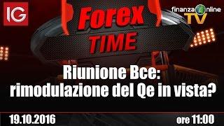 Forex Time: Riunione Bce: rimodulazione del Qe in vista?