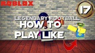 Comment jouer comme des processions (ROBLOX Legendary Football - Partie 17)