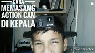 TUTORIAL ACTION CAM : cara memasang camera di kepala.