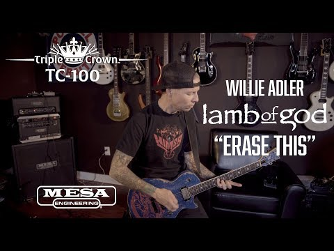 "Tone Sessions: Willie Adler – Triple Crown™ TC-100™ – ""Erase This"" Playthrough"