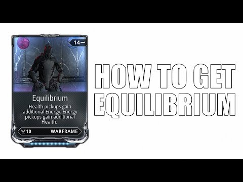 Warframe how to get Equilibrium Mod