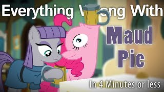 parody everything wrong with maud pie in 4 minutes or less