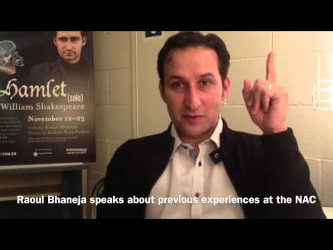 HAMLET (solo)'s Raoul Bhaneja speaks about Experiences at the NAC
