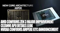 AMD Confirms Zen 3 Major Improvement | Cezanne APU Details Leak | Nvidia Ampere GTC Announcement