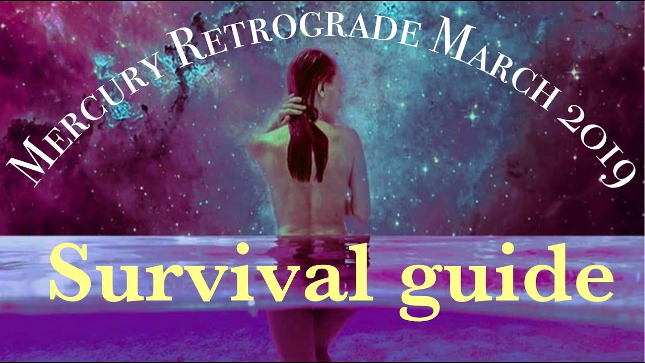 MERCURY RETROGRADE MARCH 2019 - SURVIVAL GUIDE